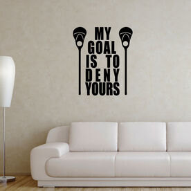 Guys Lacrosse Removable ChalkTalkGraphix Wall Decal - My Goal Is To Deny Yours