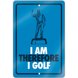 """Golf Aluminum Room Sign (18""""x12"""") I am Therefore I Golf"""