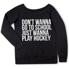 Hockey Fleece Wide Neck Sweatshirt - Don't Wanna Go To School
