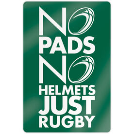 """Rugby 18"""" X 12"""" Aluminum Room Sign - No Pads No Helmets Just Rugby"""
