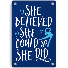 Figure Skating Metal Wall Art Panel - She Believed She Could So She Did