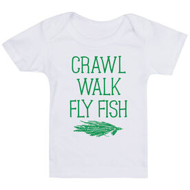 Fly Fishing Baby T-Shirt - Crawl Walk Fly Fish