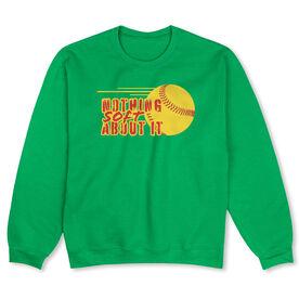 Softball Crew Neck Sweatshirt - Nothing Soft About It