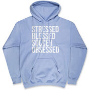 Soccer Hooded Sweatshirt - Stressed Blessed Soccer Obsessed
