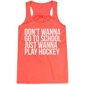 Hockey Flowy Racerback Tank Top - Don't Wanna Go To School