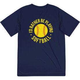Softball Short Sleeve Performance Tee - I'd Rather Be Playing Softball Distressed