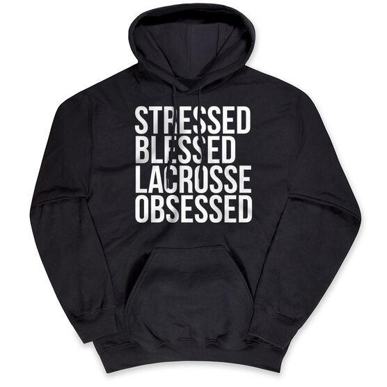 Lacrosse Hooded Sweatshirt - Stressed Blessed Lacrosse Obsessed