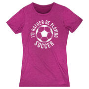 Soccer Women's Everyday Tee -  I'd Rather Be Playing Soccer (Round)