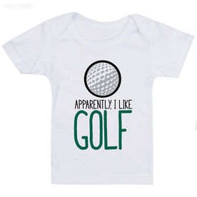 Golf Baby T-Shirt - Apparently, I Like Golf