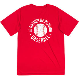 Baseball Short Sleeve Performance Tee - I'd Rather Be Playing Baseball Distressed