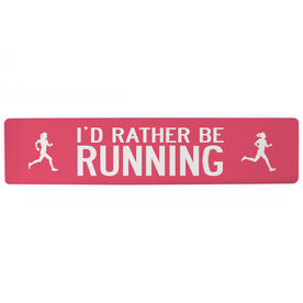 """Cross Country Aluminum Room Sign - I'd Rather Be Running Girl (4""""x18"""")"""