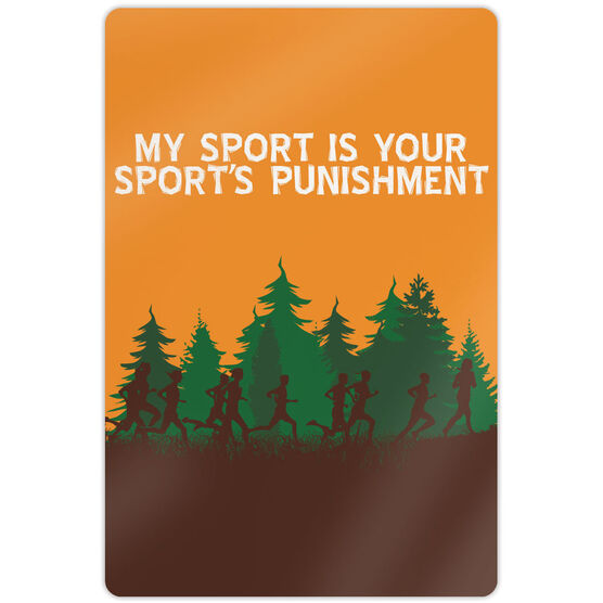 """Cross Country 18"""" X 12"""" Aluminum Room Sign - My Sport is Your Sport's Punishment (Runners)"""