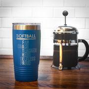 Softball 20 oz. Double Insulated Tumbler - Softball Father Words