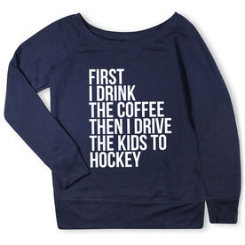 Hockey Fleece Wide Neck Sweatshirt - Then I Drive The Kids To Hockey
