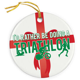 Triathlon Porcelain Ornament I'd Rather Be Doing A Triathlon Male