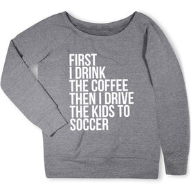 Soccer Fleece Wide Neck Sweatshirt - Then I Drive The Kids To Soccer