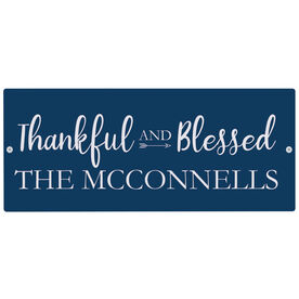 """Personalized Indoor/Outdoor Sign (5"""" x 12"""") - Thankful and Blessed Sign"""
