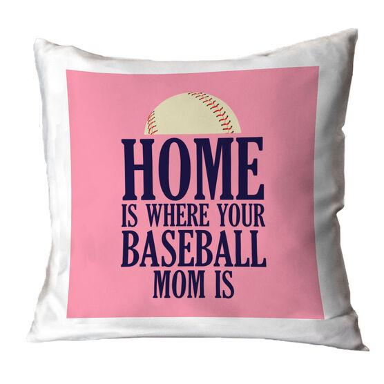 Baseball Throw Pillow - Home Is Where Your Baseball Mom Is