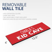 """Personalized 12.5"""" X 4"""" Removable Wall Tile - Kid Cave"""