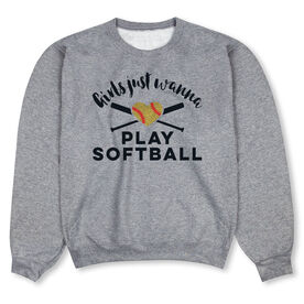 Softball Crew Neck Sweatshirt - Girls Just Wanna Play Softball