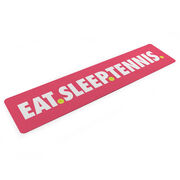 "Tennis Aluminum Room Sign - Eat Sleep Tennis (4""x18"")"