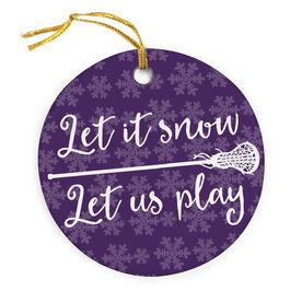 Girls Lacrosse Porcelain Ornament Let It Snow Let Us Play Lacrosse