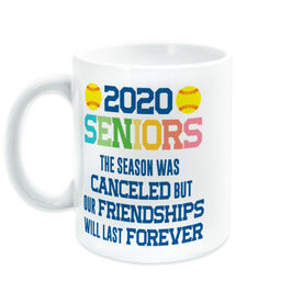 Softball Coffee Mug - 2020 Season Was Canceled But Friendships Last Forever