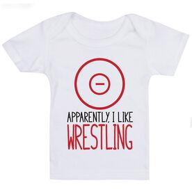 Wrestling Baby T-Shirt - Apparently, I Like Wrestling