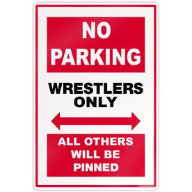 """Wrestling 18"""" X 12"""" Aluminum Room Sign Wrestling No Parking Sign"""