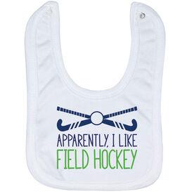 Field Hockey Baby Bib - Apparently, I Like Field Hockey