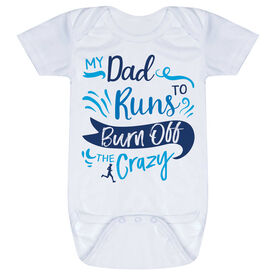 Running Baby One-Piece - My Dad Runs To Burn Off The Crazy