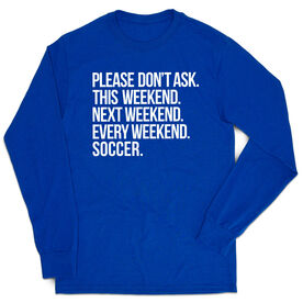 Soccer Tshirt Long Sleeve - All Weekend Soccer
