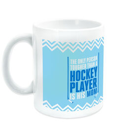 Hockey Coffee Mug The Only Thing Tougher Than A Player Is His Mom
