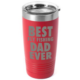 Fly Fishing 20 oz. Double Insulated Tumbler - Best Dad Ever