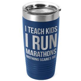 Running 20oz. Double Insulated Tumbler - I Teach Kids I Run Marathons