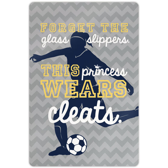 "Soccer 18"" X 12"" Aluminum Room Sign Forget The Glass Slippers This Princess Wears Cleats (Silhouette)"