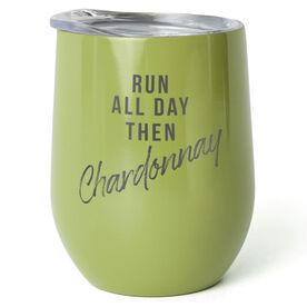 Running Stainless Wine Tumbler - Run All Day Then Chardonnay