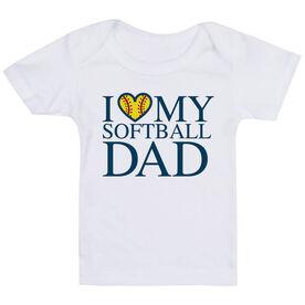 Softball Baby T-Shirt - I Love My Softball Dad