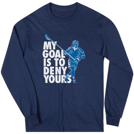 Guys Lacrosse Long Sleeve Tee - My Goal Is To Deny Yours Defenseman
