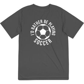 Soccer Short Sleeve Performance Tee - I'd Rather Be Playing Soccer (Round)