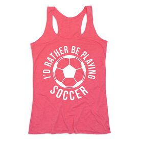 Soccer Women's Everyday Tank Top - I'd Rather Be Playing Soccer