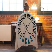 Hockey Premium Blanket - I'd Rather Be Playing Hockey