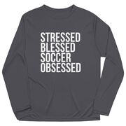 Soccer Long Sleeve Performance Tee - Stressed Blessed Soccer Obsessed