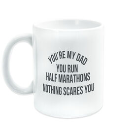 Running Coffee Mug - You're My Dad You Run Half Marathons