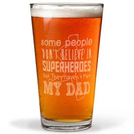 16 oz Beer Pint Glass Some People Don't Believe In Superheroes