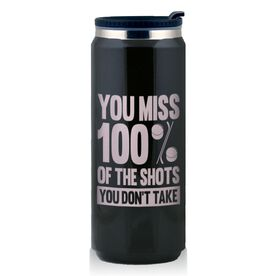 Stainless Steel Travel Mug Hockey You Miss 100% of the Shots You Don't Take