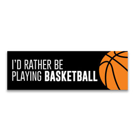 "Basketball 12.5"" X 4"" Removable Wall Tile - I'd Rather Be Playing Basketball"