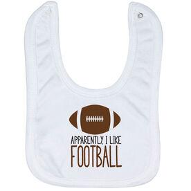 Football Baby Bib - Apparently, I Like Football