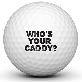 Whos Your Caddy Golf Ball