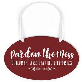 Oval Sign - Pardon the Mess